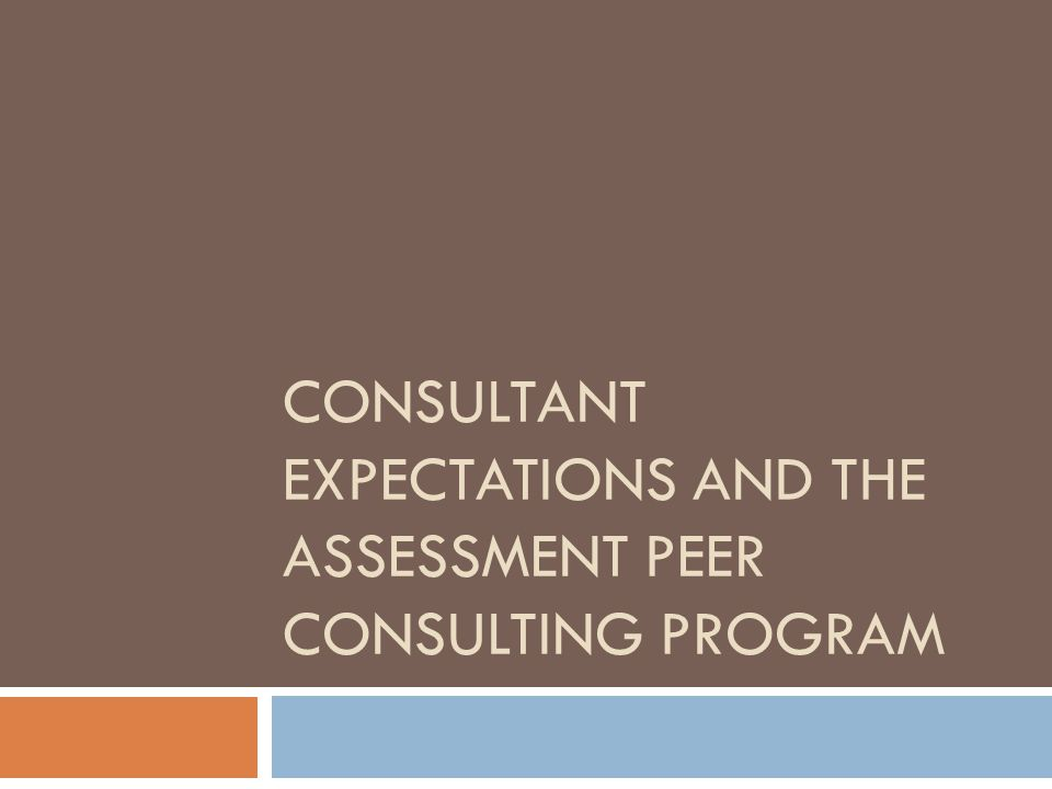 Consultant Expectations and the Assessment Peer Consulting Program
