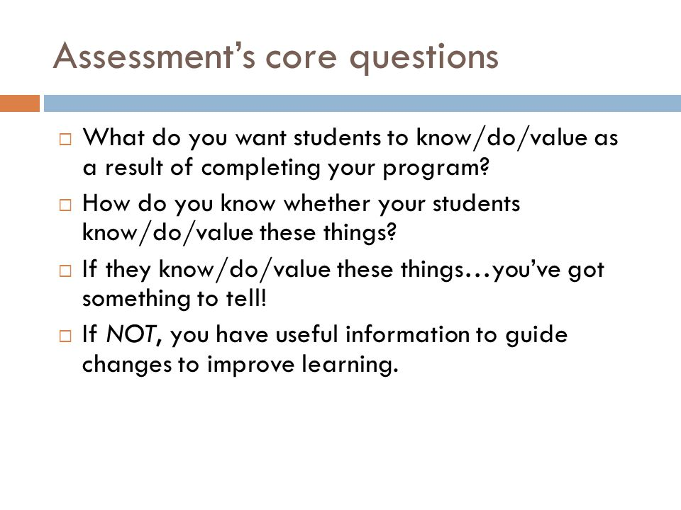 Assessment's core questions