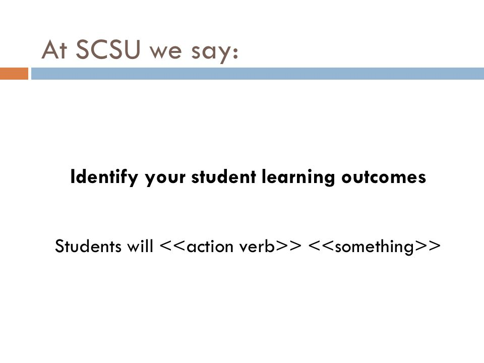 Identify your student learning outcomes
