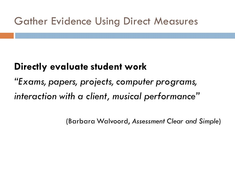 Gather Evidence Using Direct Measures