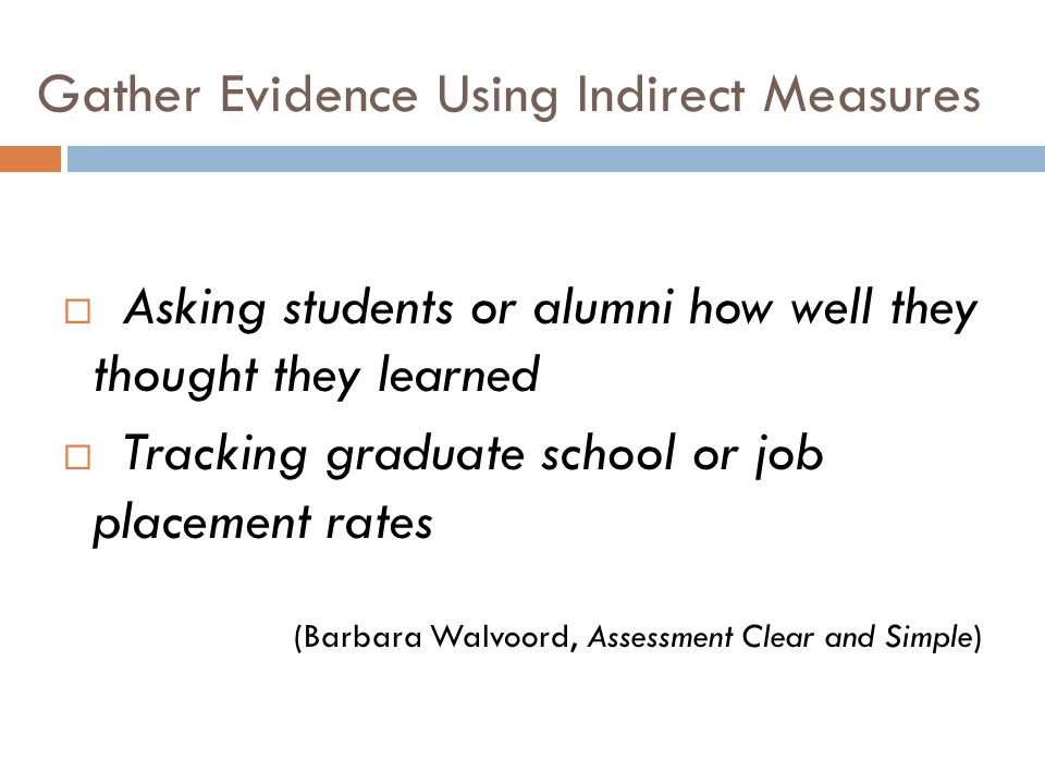 Gather Evidence Using Indirect Measures