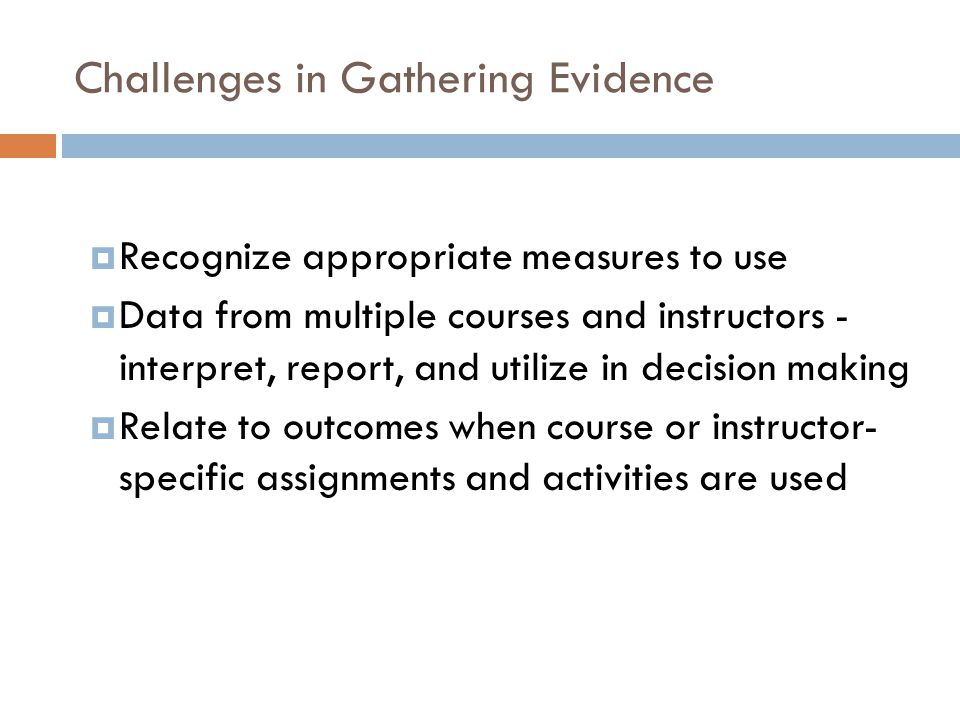 Challenges in Gathering Evidence