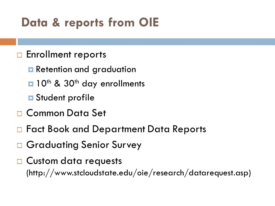 Data & reports from OIE Enrollment reports Common Data Set