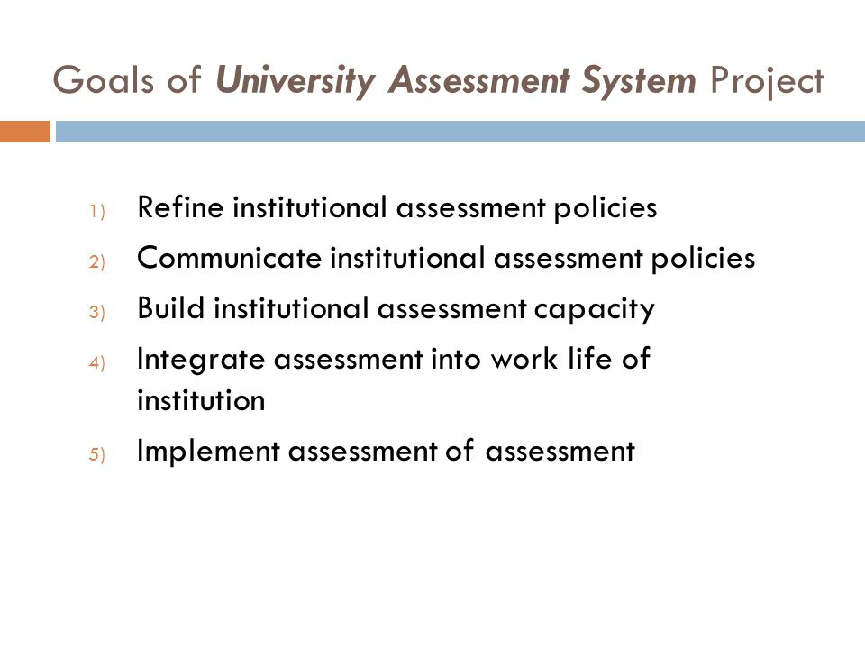 Goals of University Assessment System Project