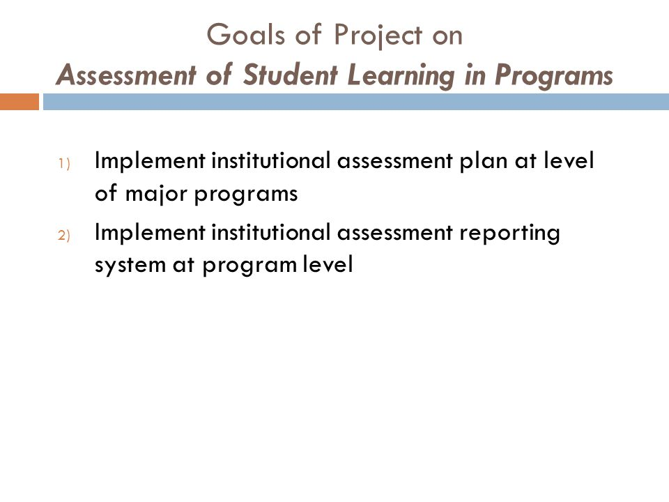 Goals of Project on Assessment of Student Learning in Programs
