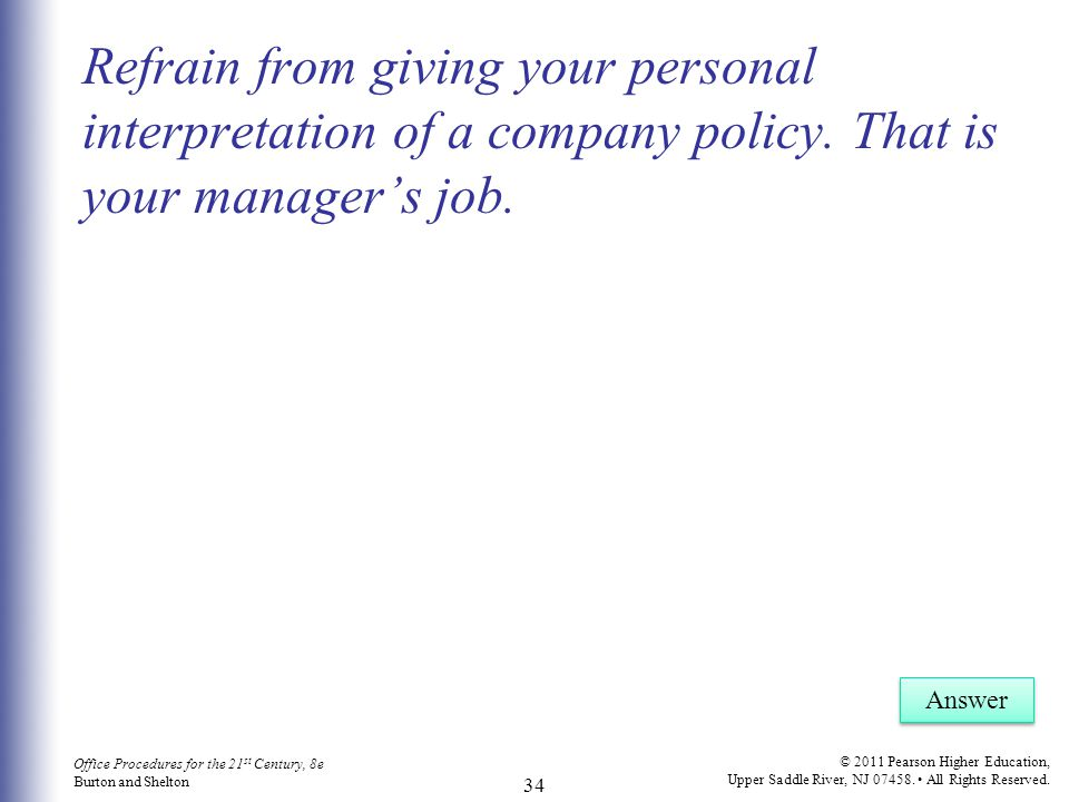 Refrain from giving your personal interpretation of a company policy