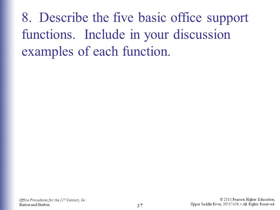 8. Describe the five basic office support functions
