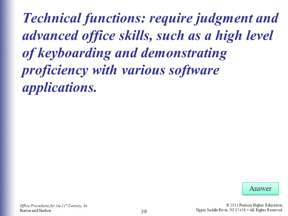 Technical functions: require judgment and advanced office skills, such as a high level of keyboarding and demonstrating proficiency with various software applications.