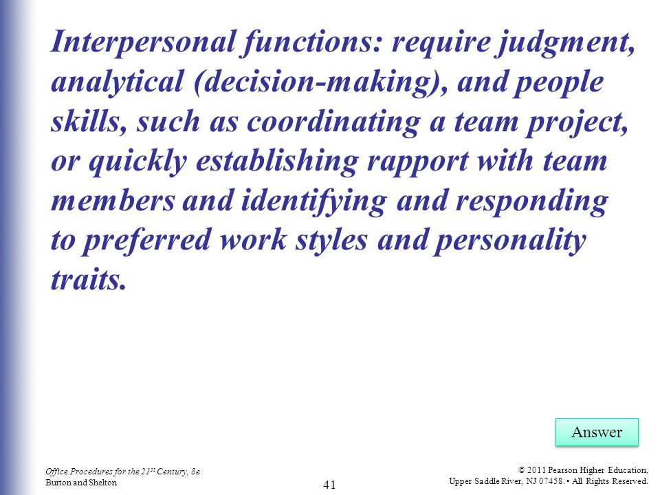 Interpersonal functions: require judgment, analytical (decision-making), and people skills, such as coordinating a team project, or quickly establishing rapport with team members and identifying and responding to preferred work styles and personality traits.