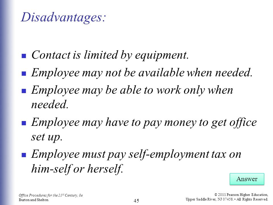 Disadvantages: Contact is limited by equipment.