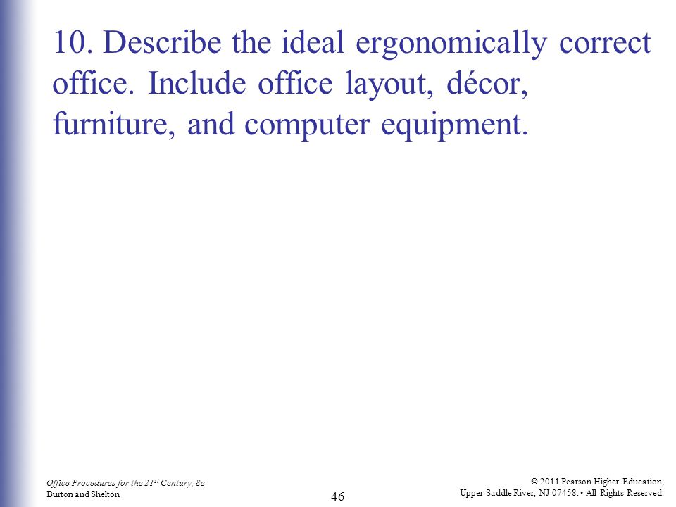 10. Describe the ideal ergonomically correct office