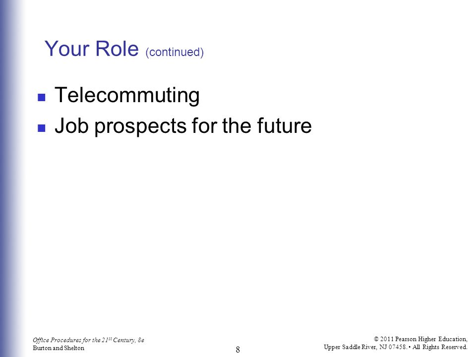 Your Role (continued) Telecommuting Job prospects for the future