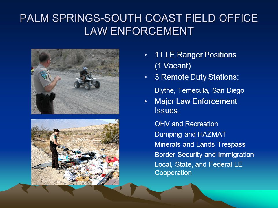 PALM SPRINGS-SOUTH COAST FIELD OFFICE LAW ENFORCEMENT