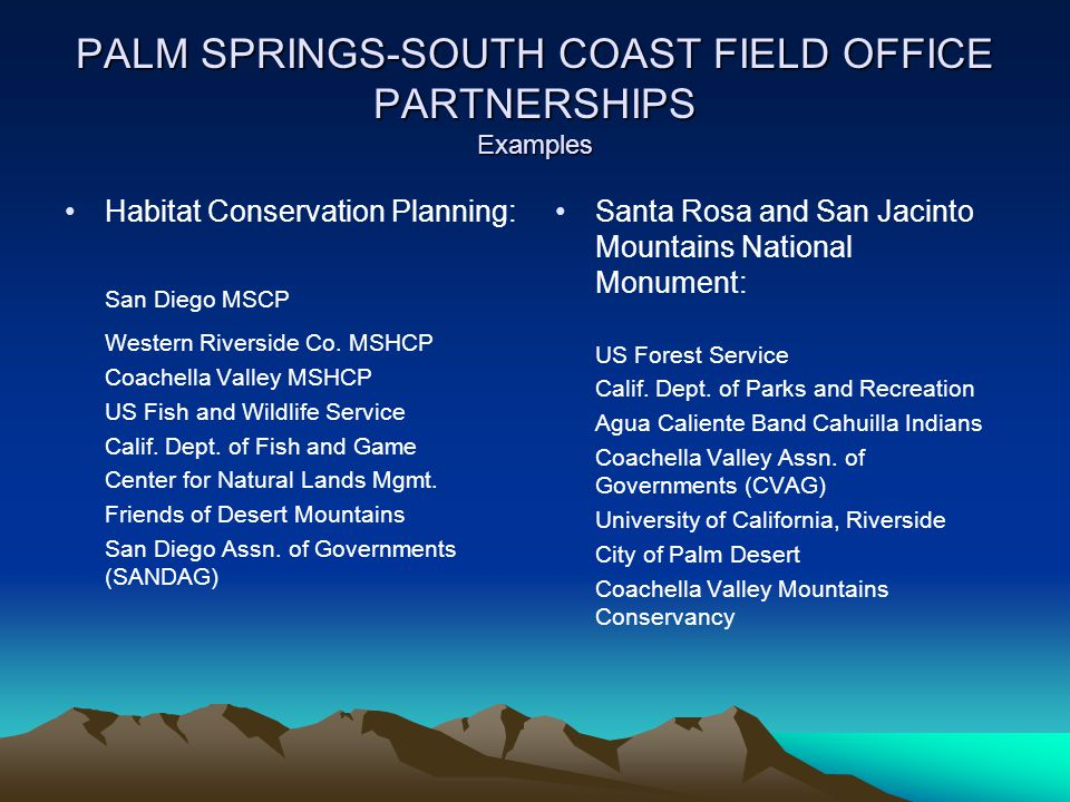 PALM SPRINGS-SOUTH COAST FIELD OFFICE PARTNERSHIPS Examples