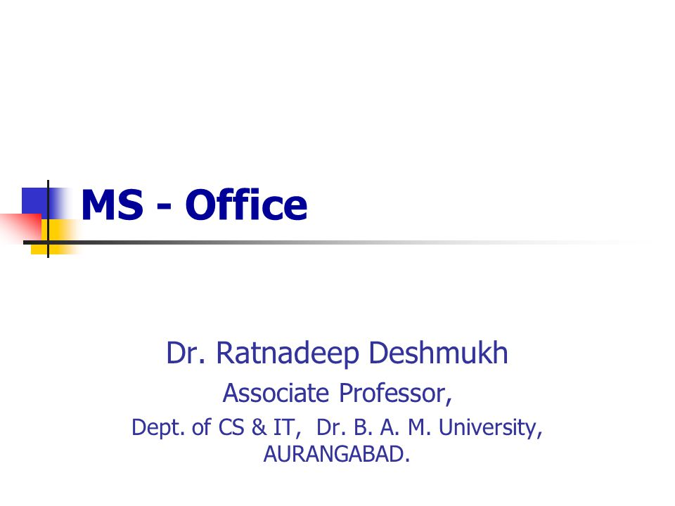 Dept. of CS & IT, Dr. B. A. M. University, AURANGABAD.