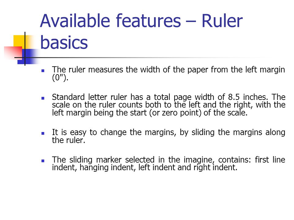 Available features – Ruler basics