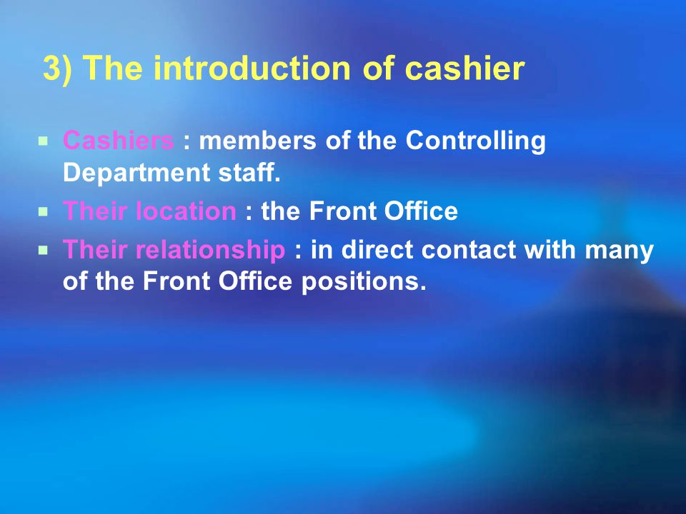 3) The introduction of cashier