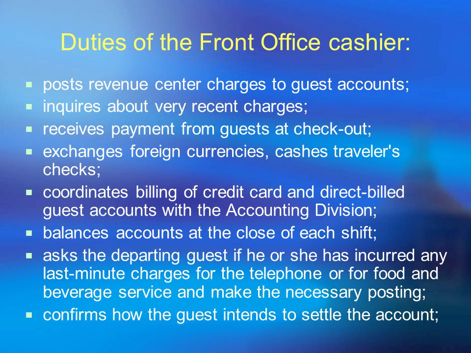 Duties of the Front Office cashier:
