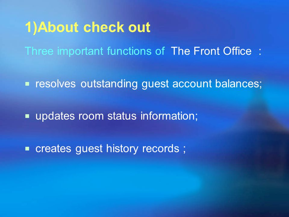 1)About check out Three important functions of The Front Office :