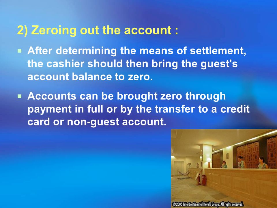 2) Zeroing out the account :