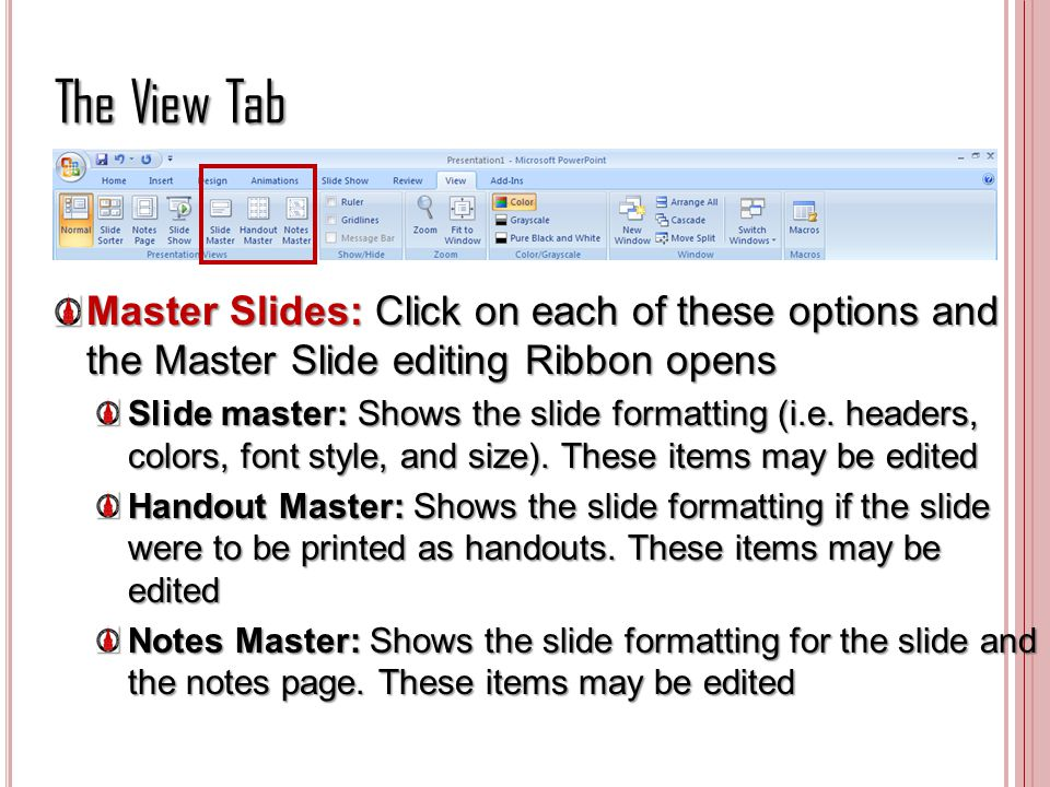The View Tab Master Slides: Click on each of these options and the Master Slide editing Ribbon opens.