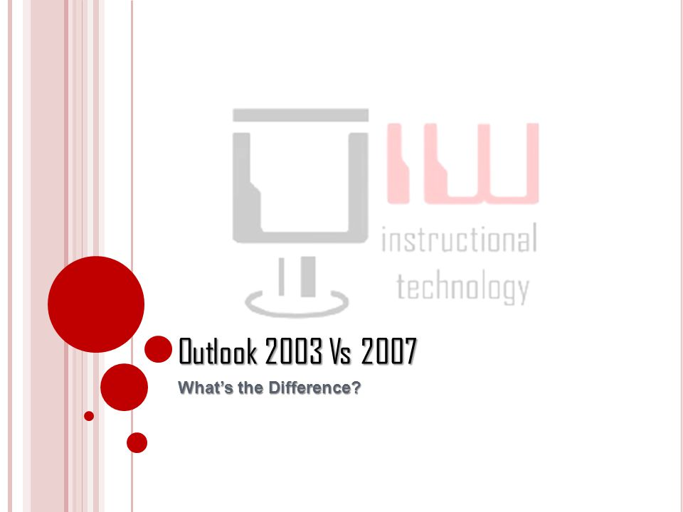 Outlook 2003 Vs 2007 What's the Difference