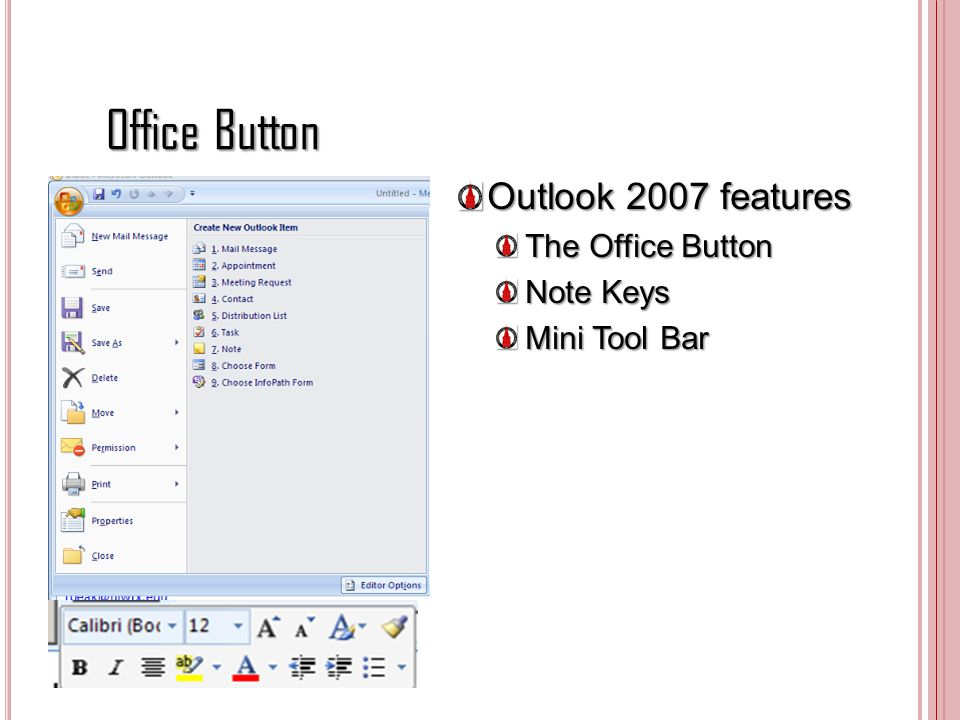 Office Button Outlook 2007 features The Office Button Note Keys