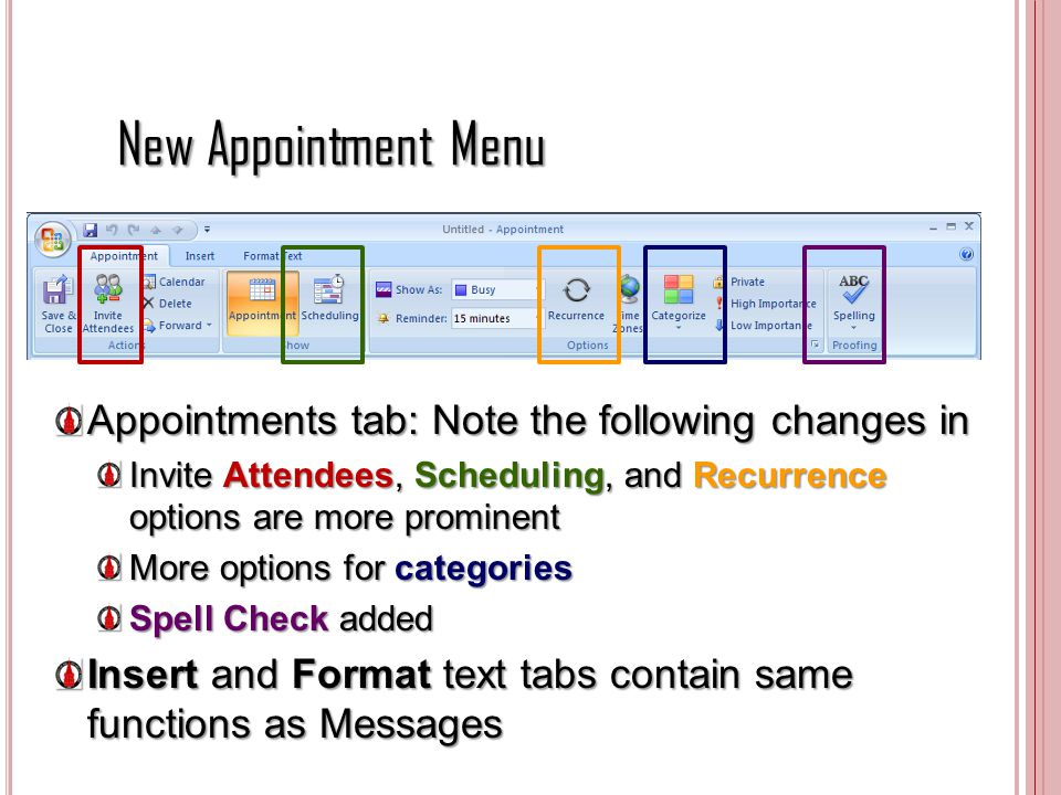 New Appointment Menu Appointments tab: Note the following changes in