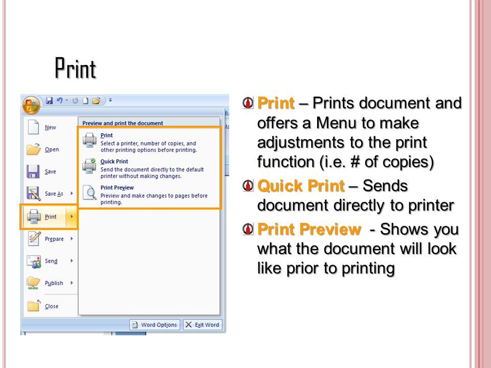 Print Print – Prints document and offers a Menu to make adjustments to the print function (i.e. # of copies)