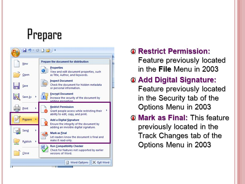 Prepare Restrict Permission: Feature previously located in the File Menu in 2003.