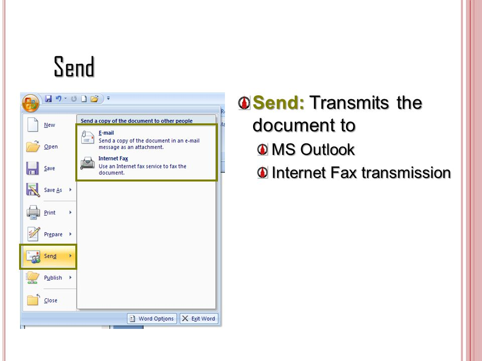 Send Send: Transmits the document to MS Outlook