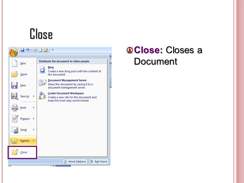 Close Close: Closes a Document