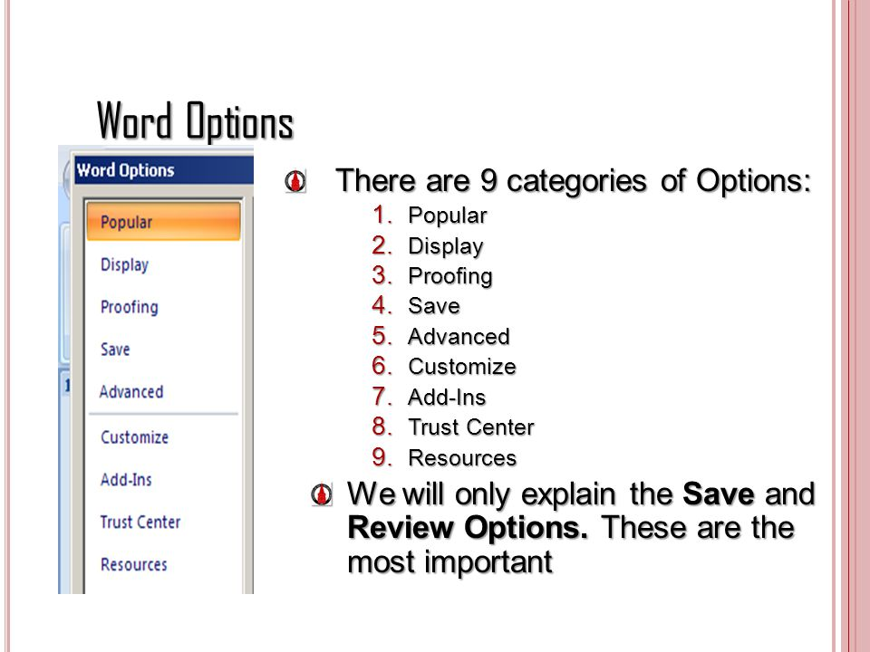 Word Options There are 9 categories of Options: