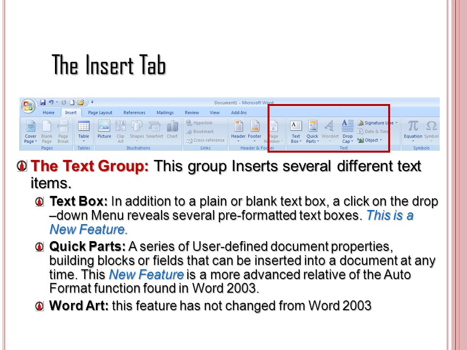 The Insert Tab The Text Group: This group Inserts several different text items.