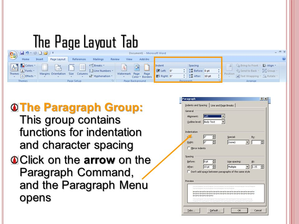 The Page Layout Tab The Paragraph Group: This group contains functions for indentation and character spacing.