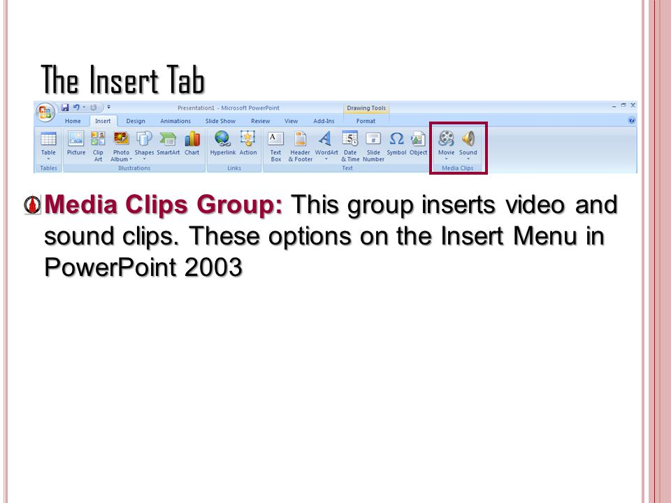 The Insert Tab Media Clips Group: This group inserts video and sound clips.