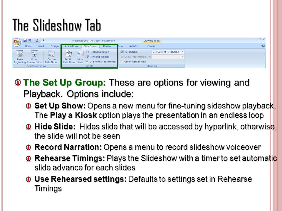 The Slideshow Tab The Set Up Group: These are options for viewing and Playback. Options include: