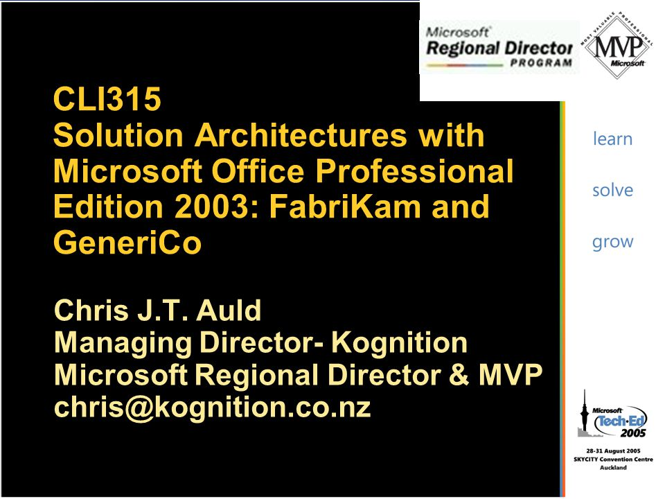 4/2/2017 3:15 AM CLI315 Solution Architectures with Microsoft Office Professional Edition 2003: FabriKam and GeneriCo.