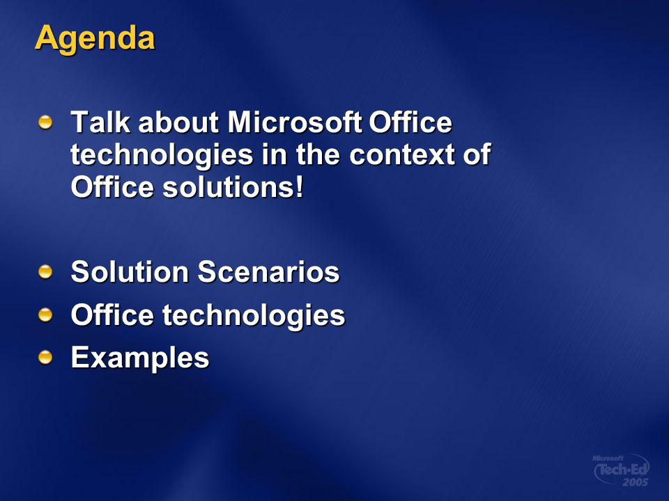 4/2/2017 3:15 AM Agenda. Talk about Microsoft Office technologies in the context of Office solutions!