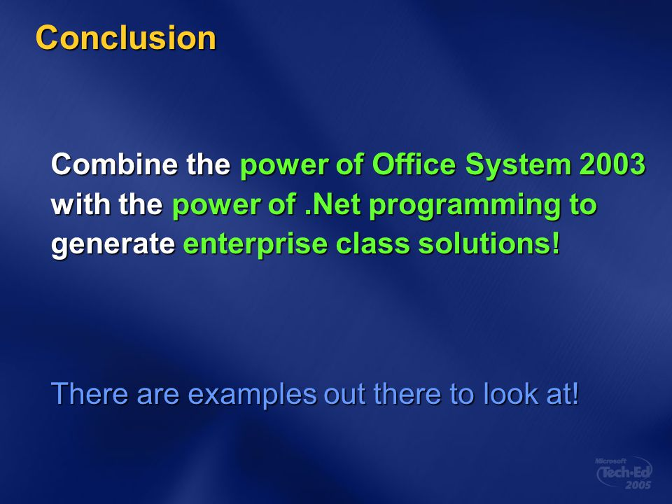 Conclusion Combine the power of Office System 2003