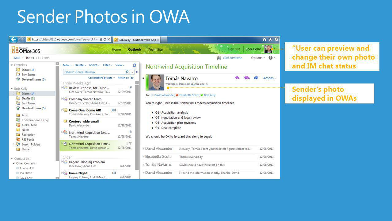 Sender Photos in OWA User can preview and change their own photo and IM chat status.