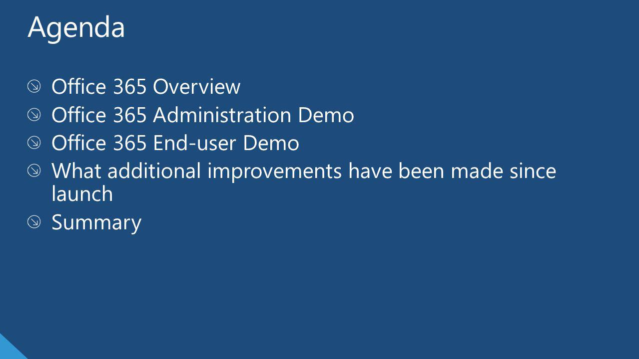 Agenda Office 365 Overview Office 365 Administration Demo