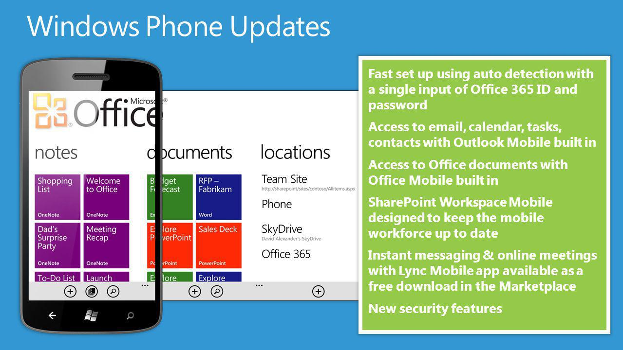 Windows Phone Updates Fast set up using auto detection with a single input of Office 365 ID and password.