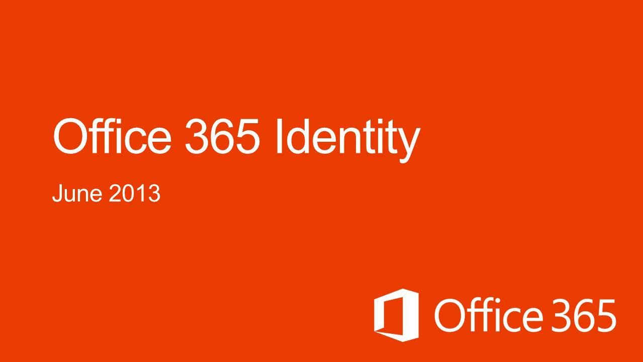 Office 365 Identity June 2013 Microsoft Office365 4/2/2017
