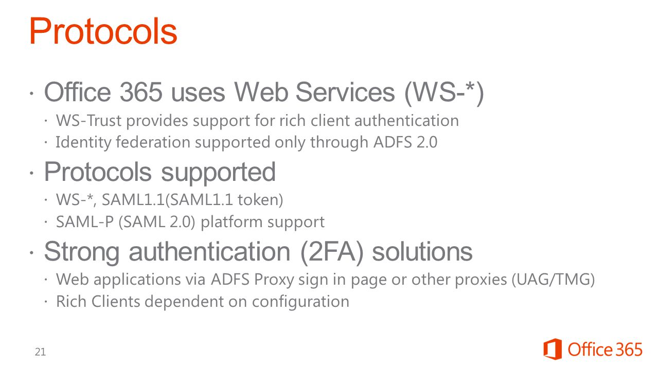 Protocols Office 365 uses Web Services (WS-*) Protocols supported