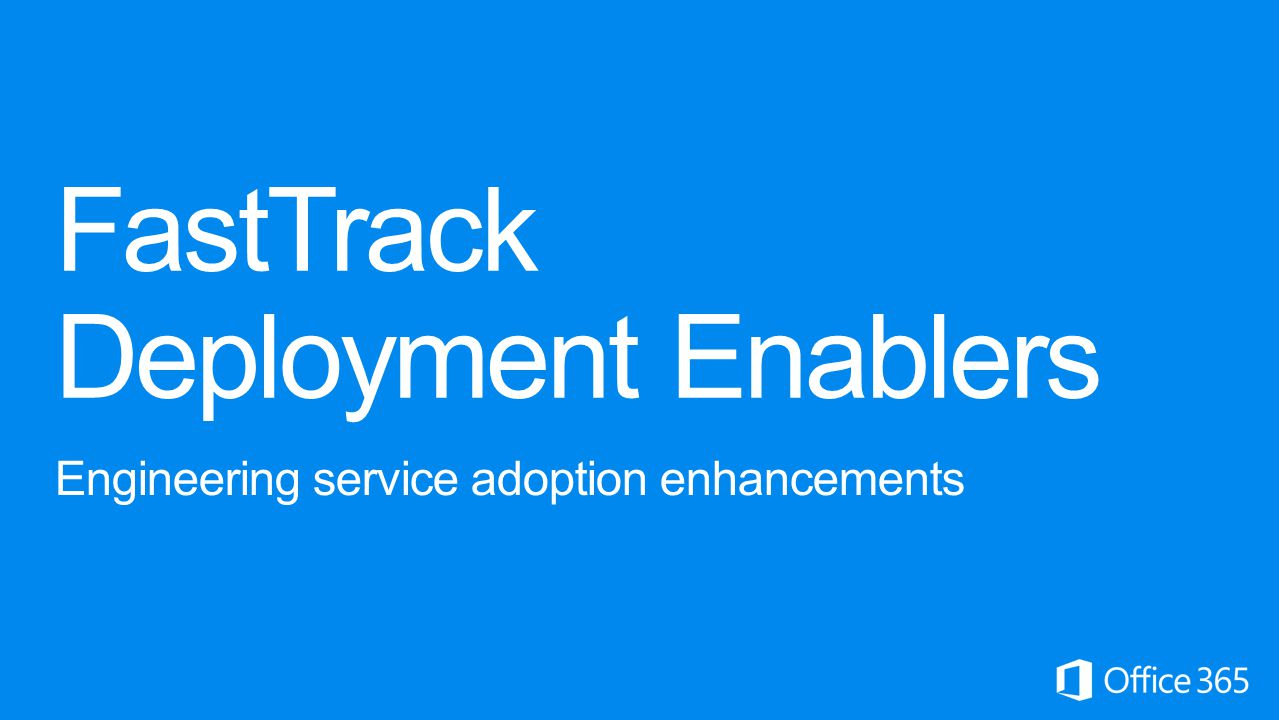 FastTrack Deployment Enablers