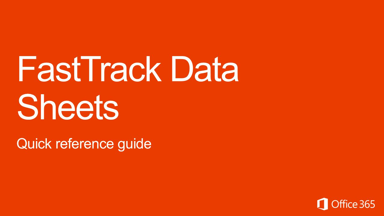 FastTrack Data Sheets Quick reference guide Microsoft Office365