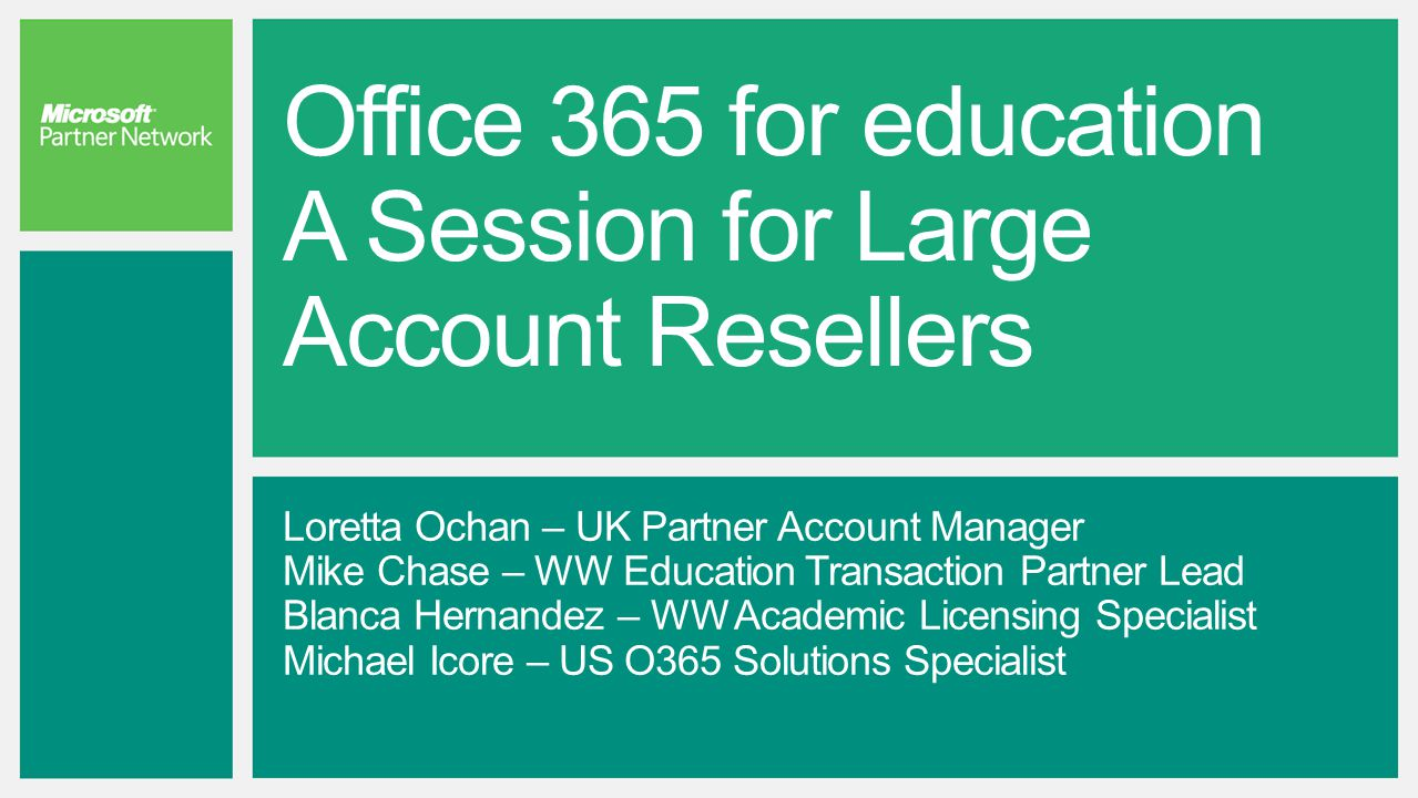Office 365 for education A Session for Large Account Resellers