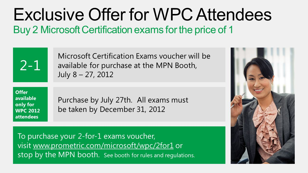 Exclusive Offer for WPC Attendees Buy 2 Microsoft Certification exams for the price of 1