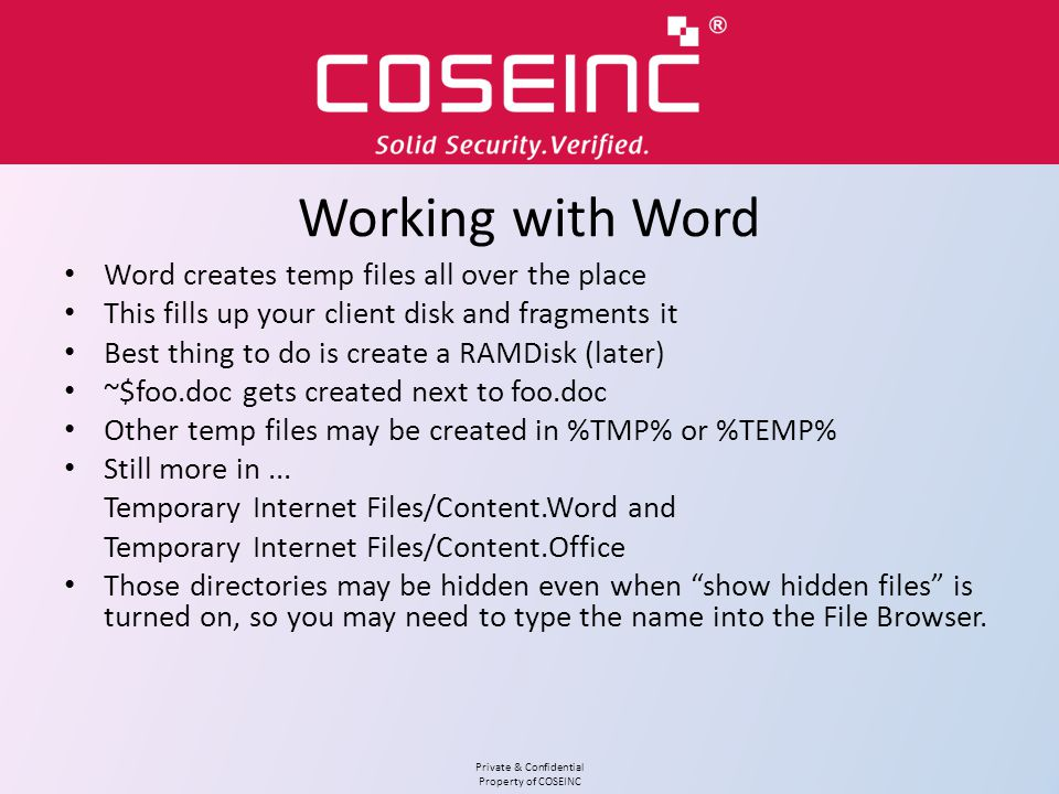 Working with Word Word creates temp files all over the place